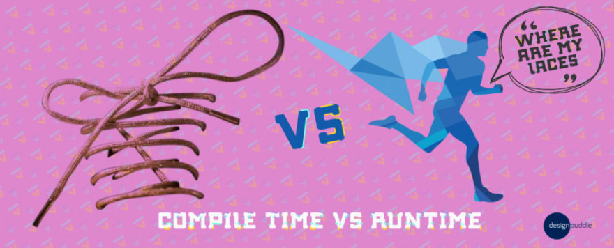 Compile Time Vs Runtime