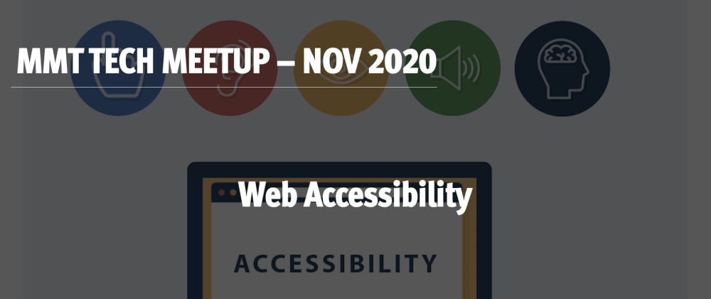 Cover image for MMT Tech Meetup November 2020 - Website Accessibility