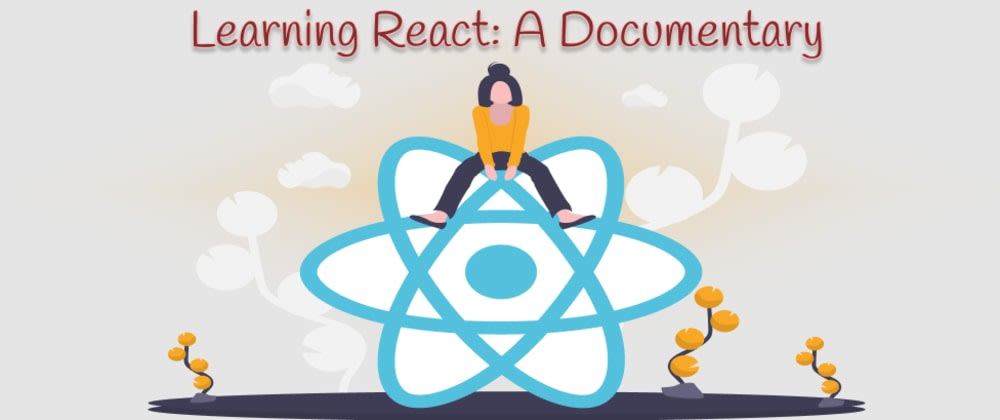 Cover image for Learning React: A Documentary