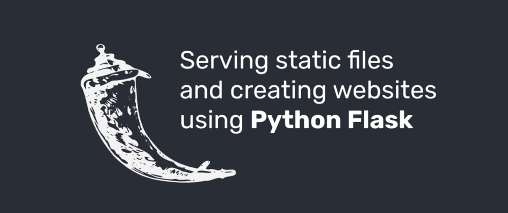 Cover image for Serving static files and creating websites using Python Flask