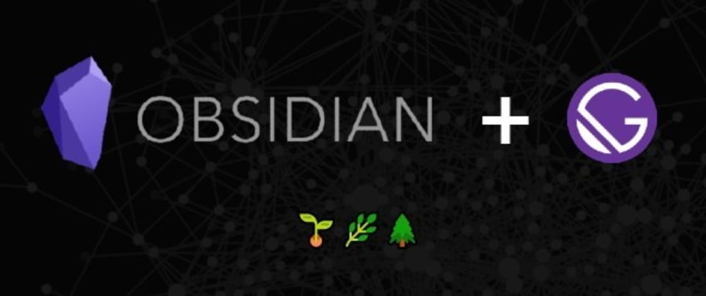 Cover image for Creating a DIY Digital Garden with Obsidian and Gatsby
