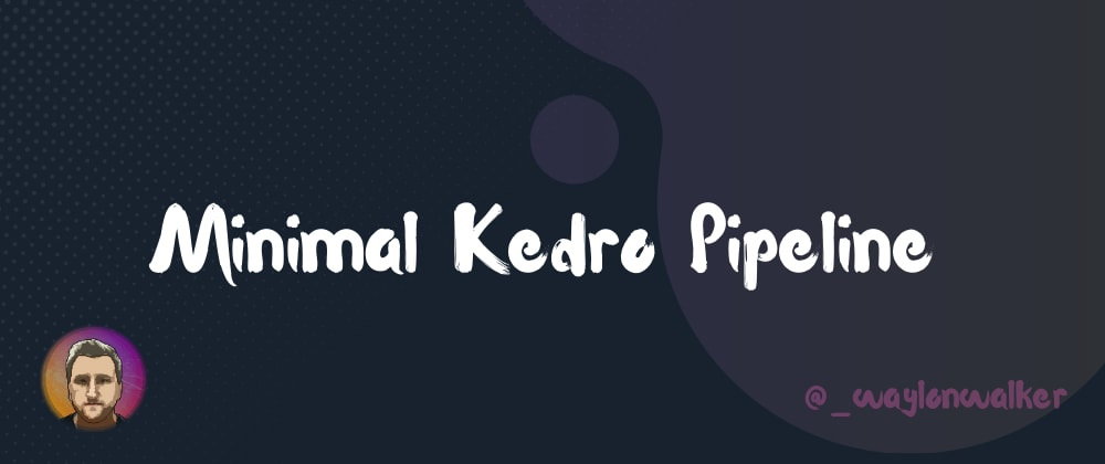 Cover image for Minimal Kedro Pipeline