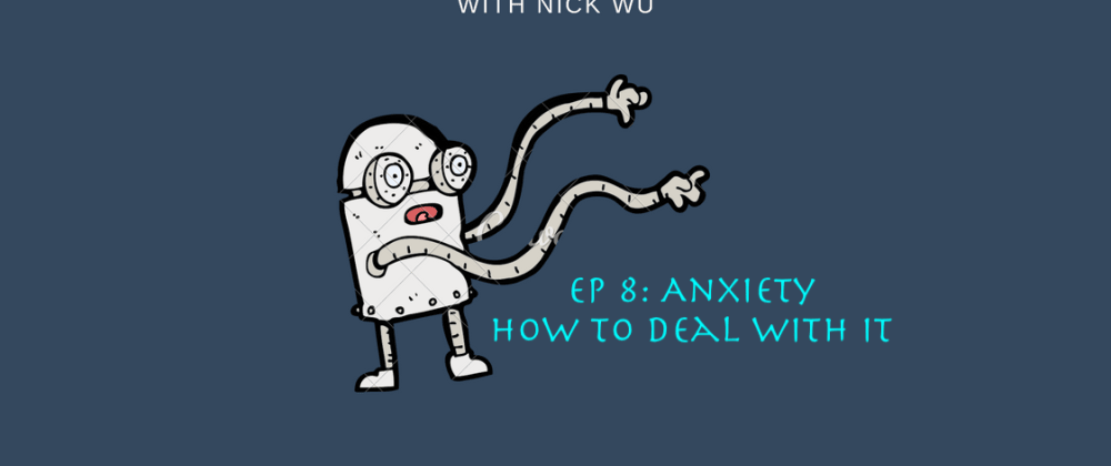 Cover image for Compile Podcast Ep 8: Anxiety -- How to deal with it?