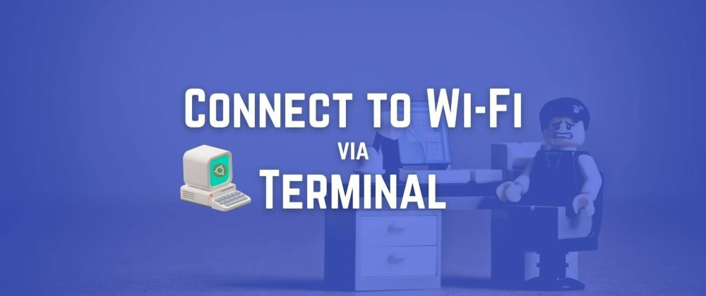 Cover image for How to connect to Wi-Fi on Ubuntu via the terminal using nmcli