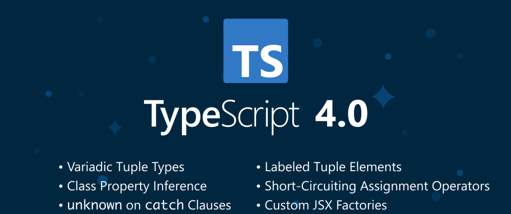 Cover image for TypeScript 4.0 released