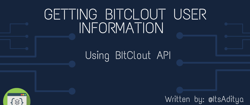 Cover image for Getting BitClout User Information using BitClout API