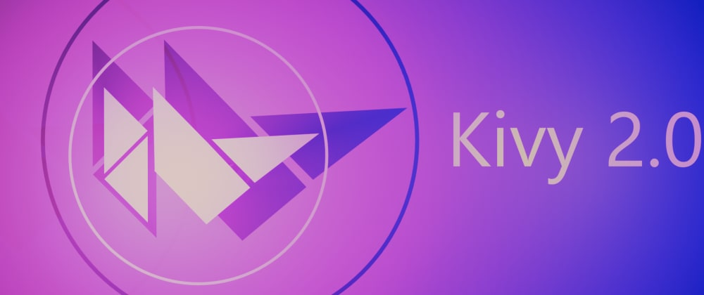 Cover image for Introduction to the Kivy development cycle, KIVY 2.0