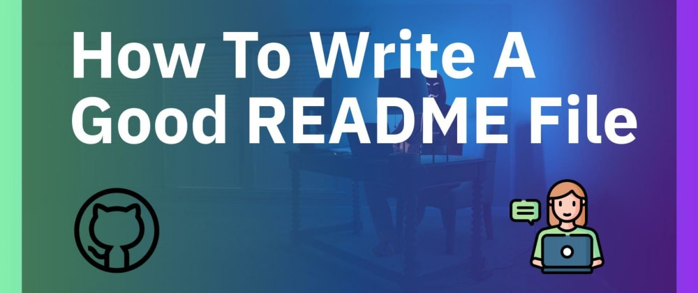 Cover image for How To Write A Good README File