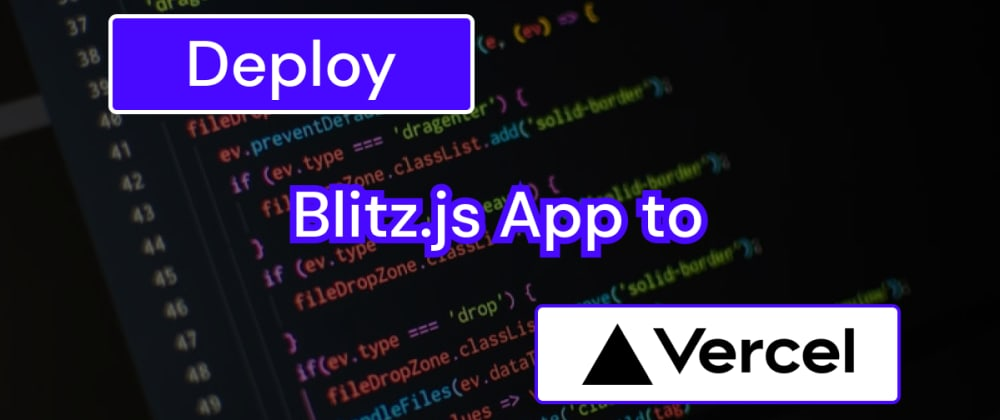 Cover image for Deploy Blitz.js App to Vercel