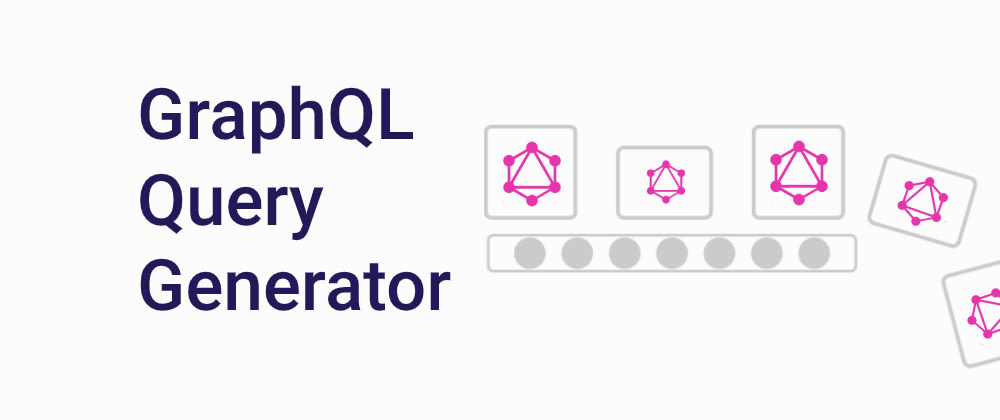 Cover image for GraphQL Query Generator by IBM