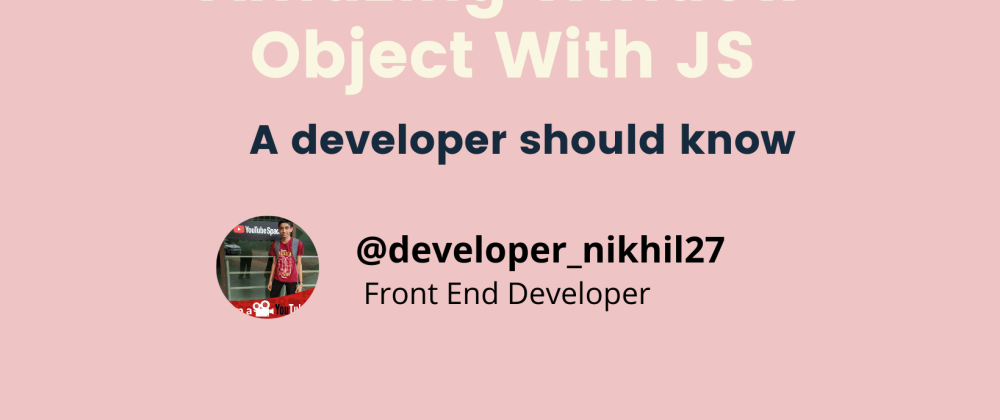 Cover image for Amazing Window Object With JS (Part 1)