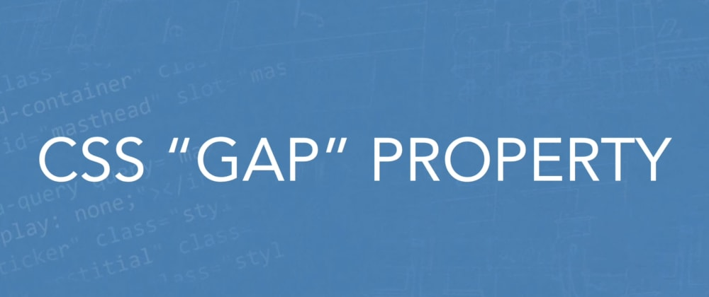 Cover image for CSS Gap Property Tutorial