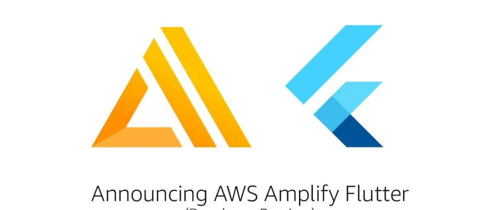 Cover image for First Look at AWS Amplify Flutter (Developer Preview)
