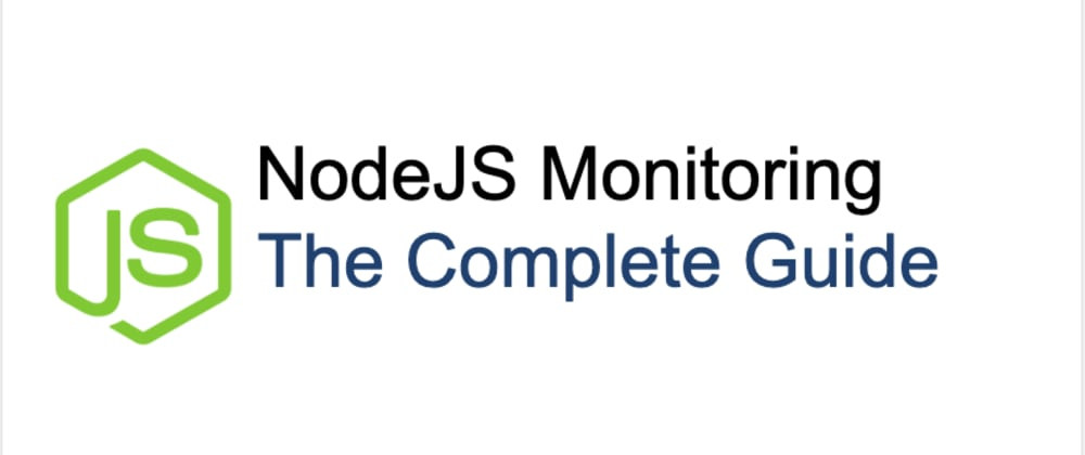 Cover image for Node.js Monitoring in Production - Revised eBook