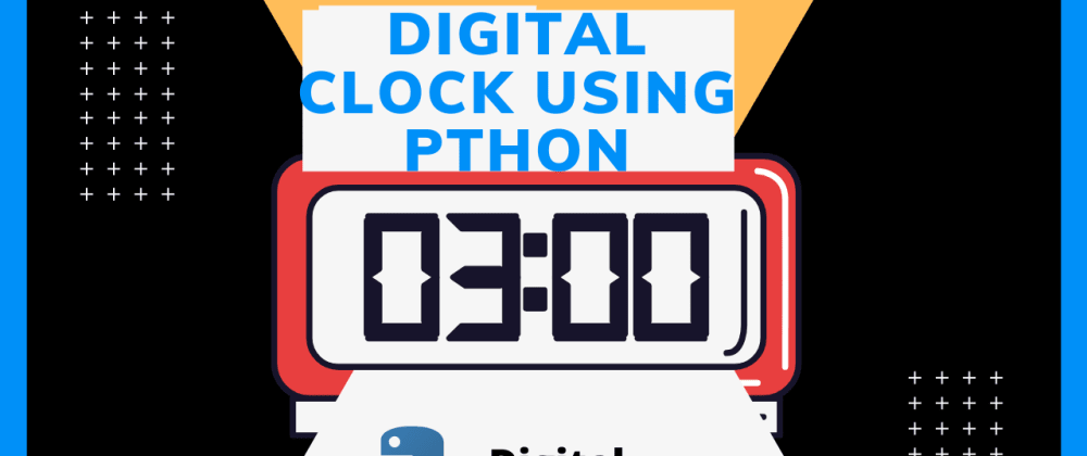 Cover image for Create a Digital Clock Using Python - Beginner Python Project(11)
