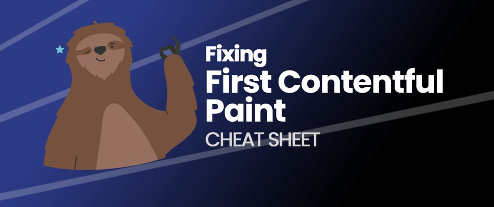 Cover image for Fix Your First Contentful Paint: Cheat Sheet