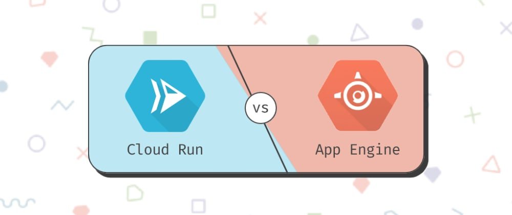 Cover image for Cloud Run vs App Engine: a head-to-head comparison using facts and science