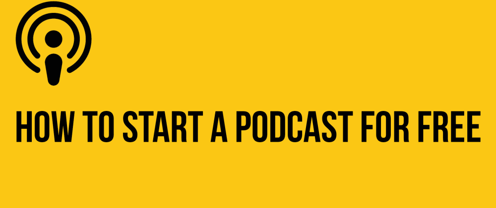 Cover image for How to start a podcast for free