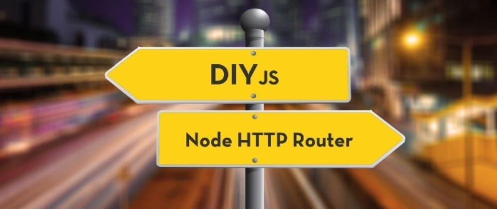 Cover image for Understanding Express.js: Creating Your Own Node HTTP Request Router