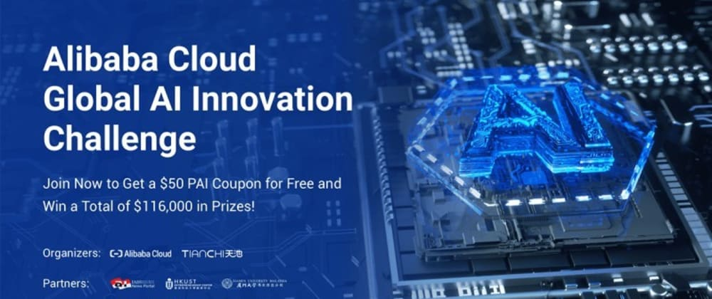 Cover image for Alibaba Cloud Global AI Innovation Challenge
