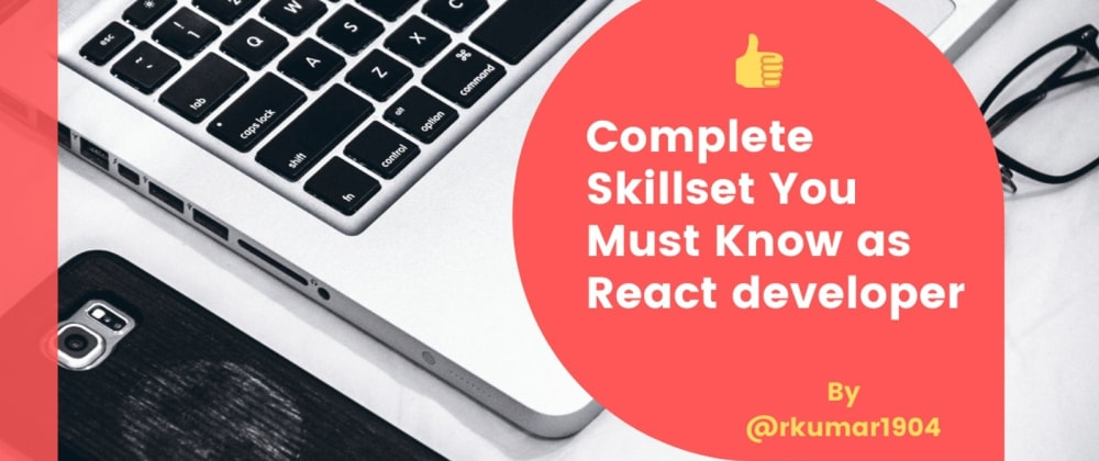 Cover image for Complete Skillset You Must Know as React developer ✡️
