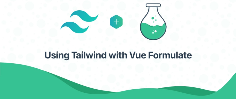 Cover image for Tailwind + Vue Formulate = ❤️