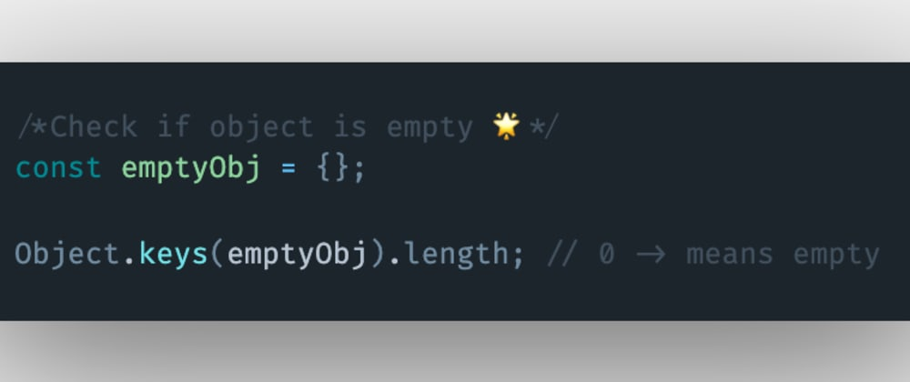Cover image for How to check if an object is empty in JavaScript?