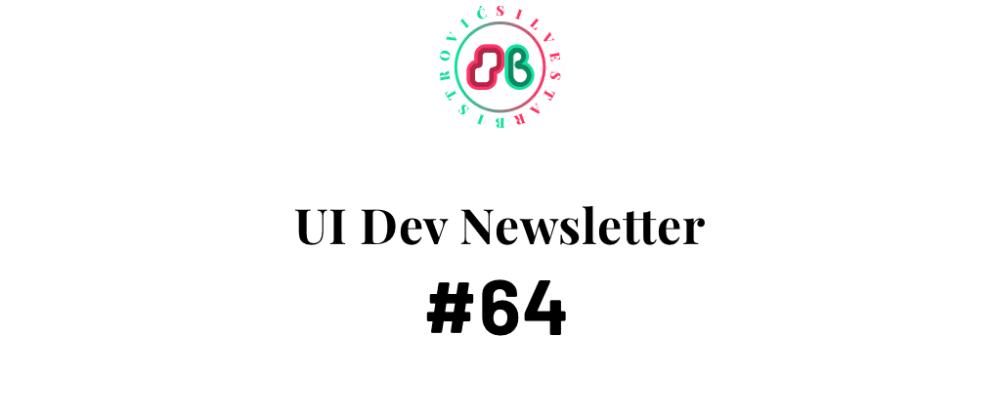 Cover image for UI Dev Newsletter #64