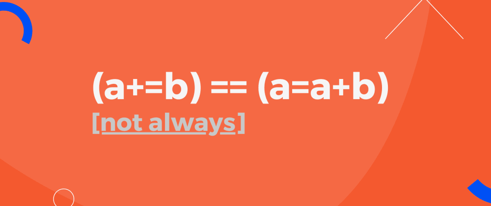 Cover image for (a+=b) != (a=a+b)