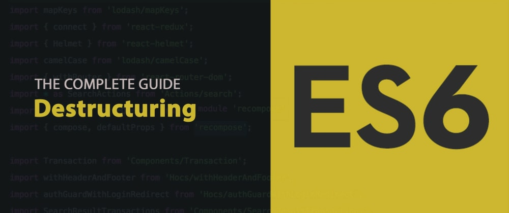 Cover image for Mastering JavaScript Destructuring