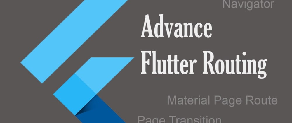 Cover image for Flutter: Advance Routing and Navigator Part 1