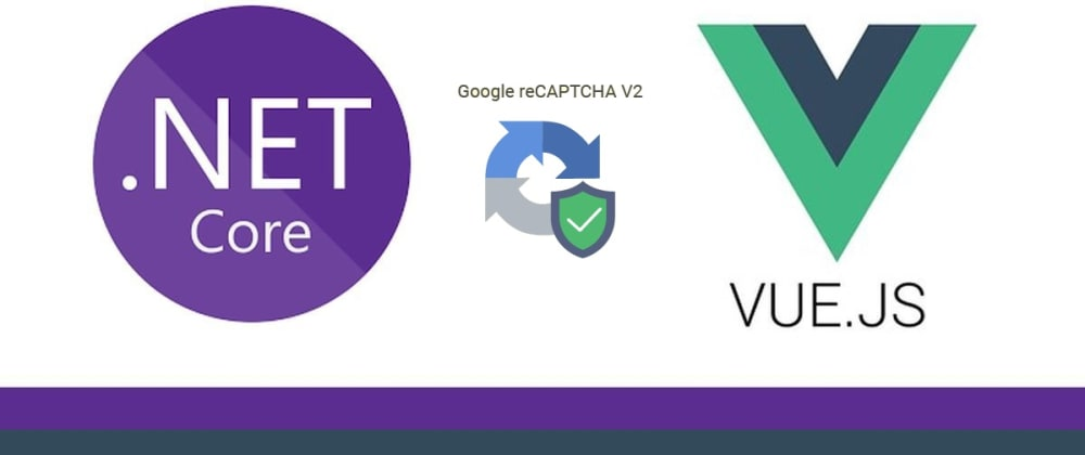 Cover image for FullStack implementation of reCaptcha with Vue.js and .Net
