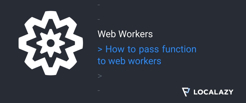 Cover image for How to pass function to Web Workers