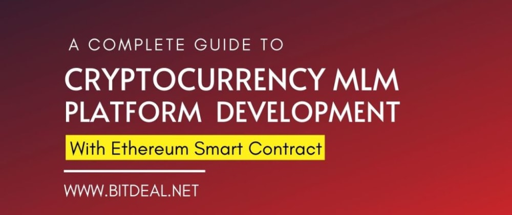 Cover image for Crypto MLM Software Development With Ethereum Smart Contract