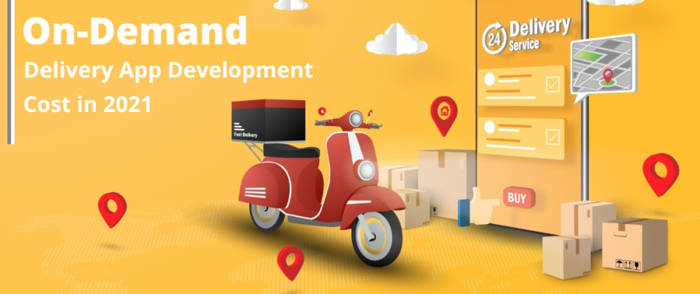 Cover image for How Much Does On-Demand Delivery App Development Cost in 2021?