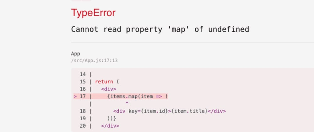 Cover image for React - Cannot read property 'map' of undefined
