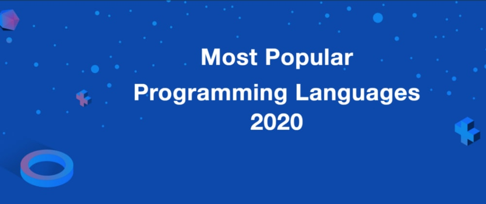 Cover image for 9 Most Popular Programming Languages to Learn in 2020