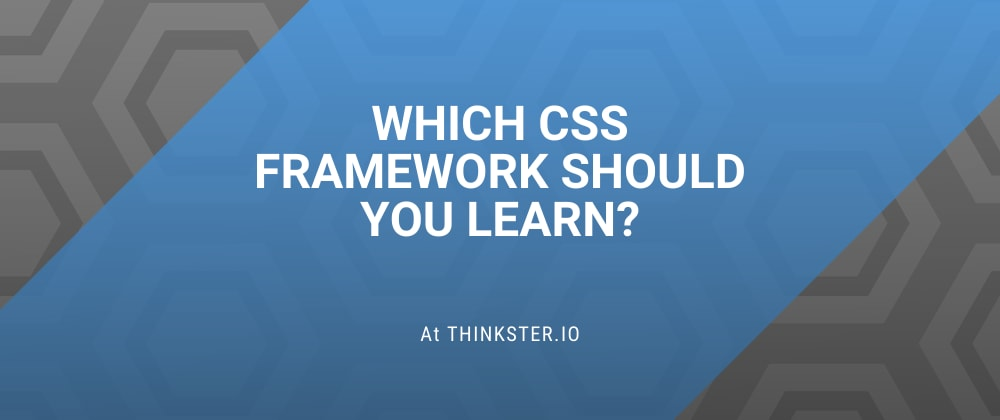 Cover image for Which CSS Framework Should You Learn?