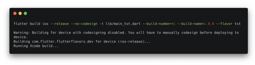 flutter build ios --release --no-codesign -t lib/main_tst.dart --build-number=1 --build-name=1.0.0 --flavor tst