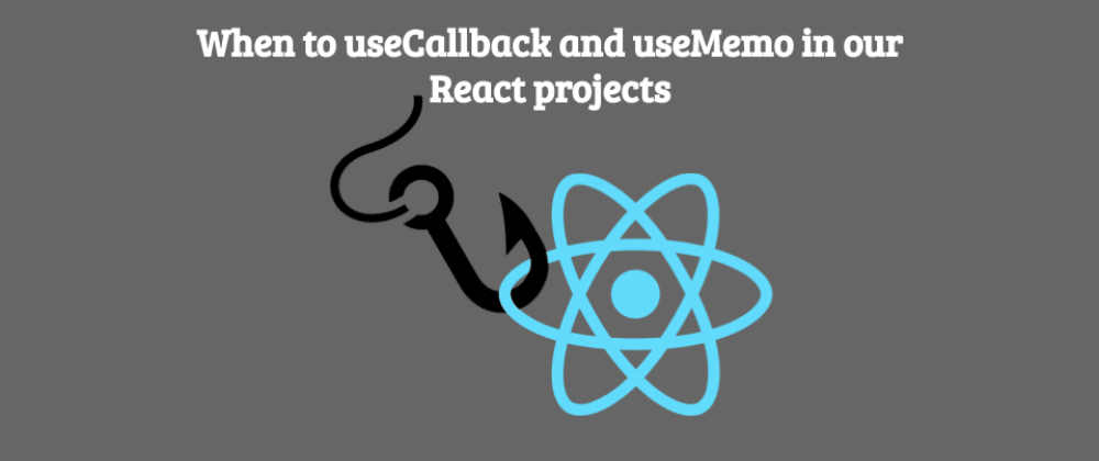 Cover image for When to useCallback and useMemo in our React projects?