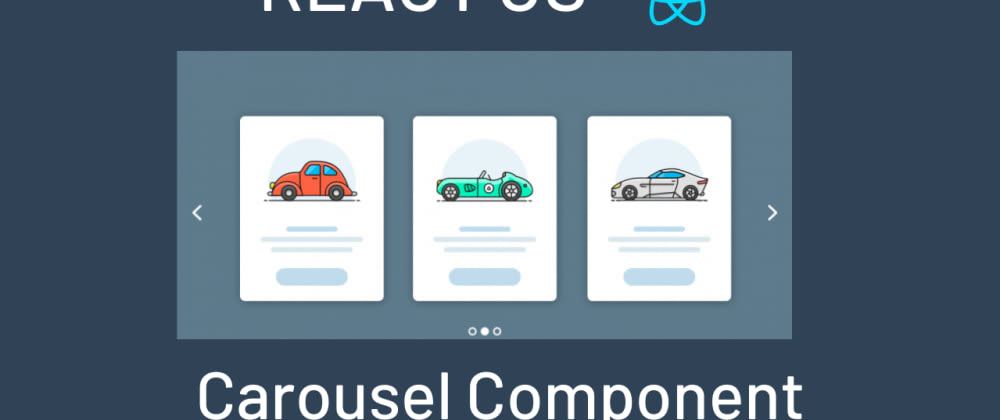 Cover image for Build A Simple Carousel Component In ReactJS