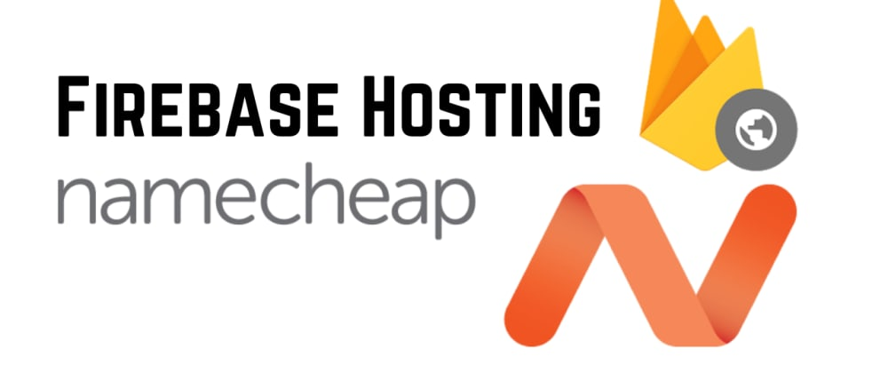Cover image for Firebase Hosting with Namecheap Domains