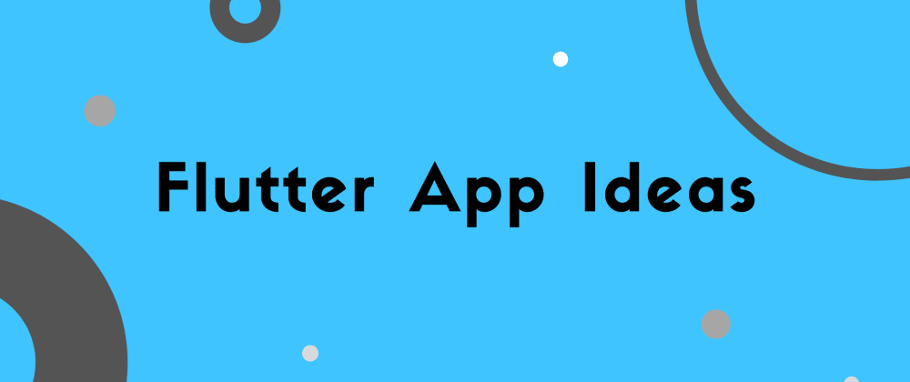 Cover image for 15 Flutter App IDEAS: BEGINNER TO EXPERT [WITH FREE TUTORIAL]