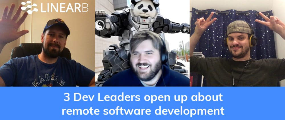 Cover image for 3 Dev Leaders Open Up About Remote Software Development