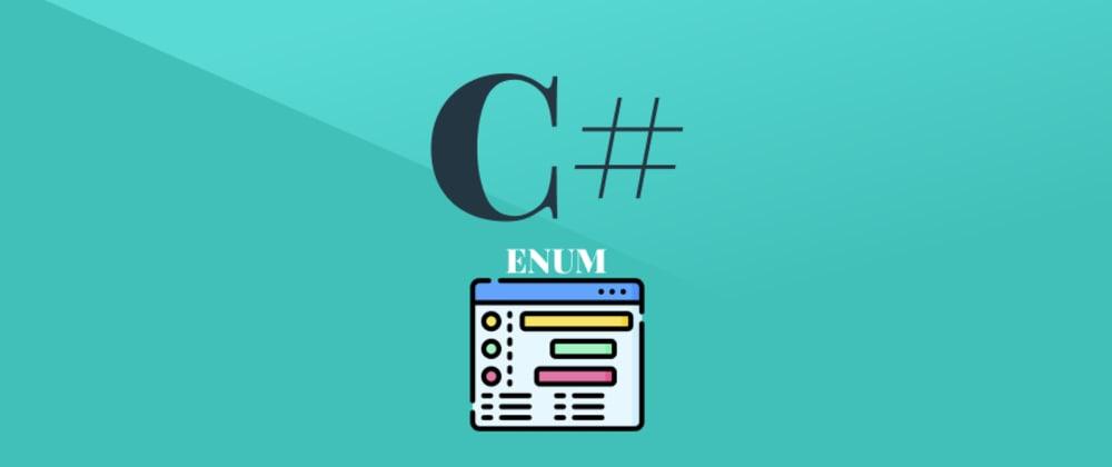 Cover image for Enum, enumeraciones en C Sharp (C#)