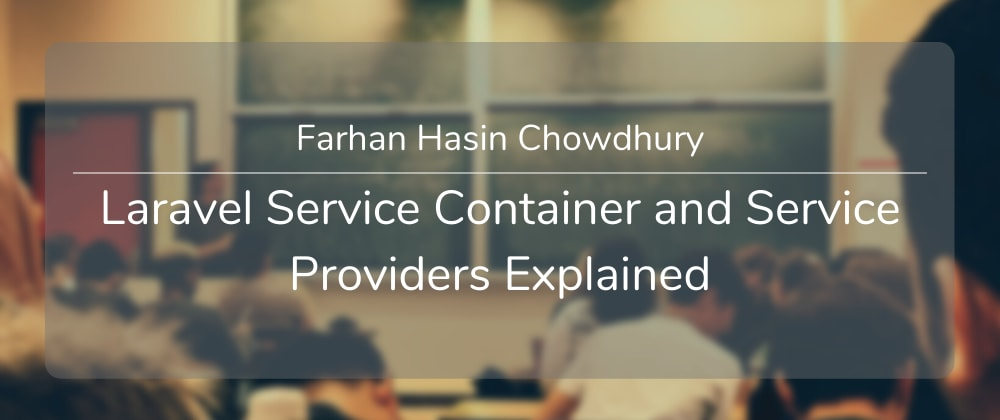 Cover image for Laravel Service Container and Service Providers Explained