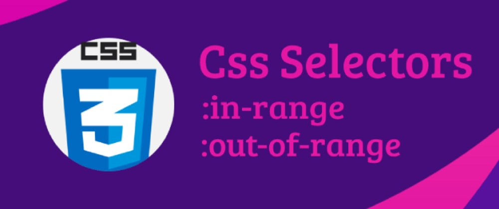 Cover image for Css Selectors for Input Ranges