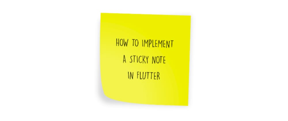 Cover image for Flutter tutorial: realistic sticky note