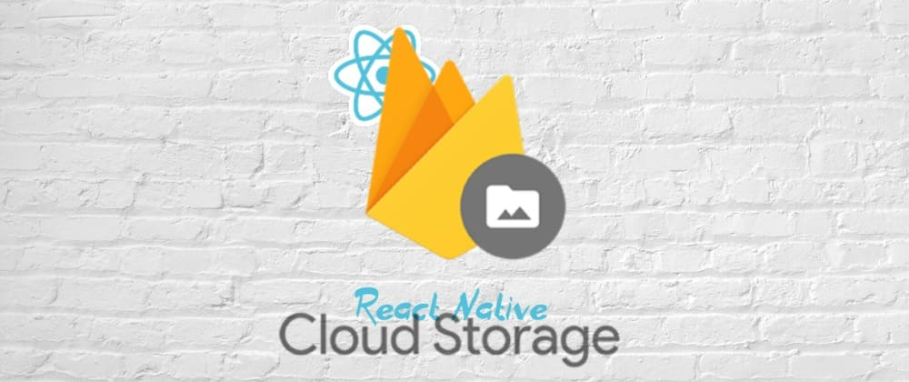 Cover image for React Native Firebase Storage