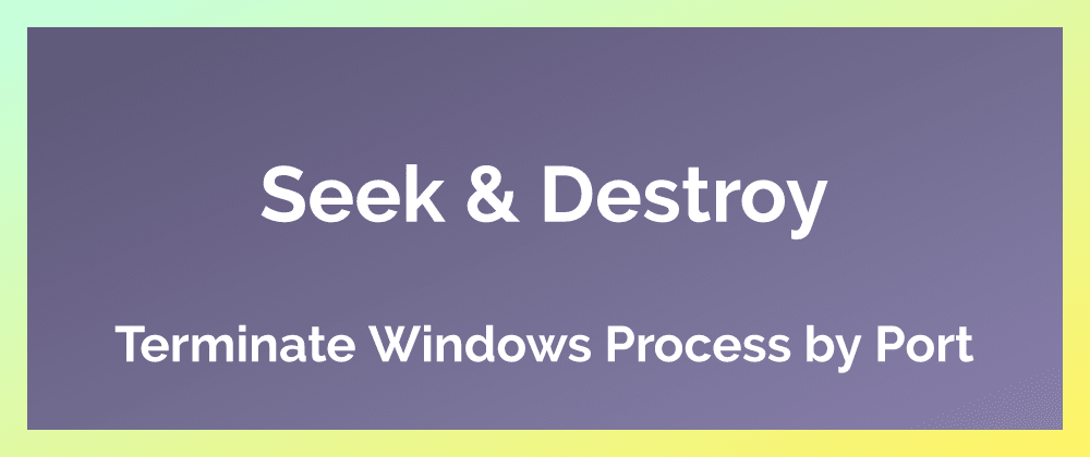 Cover image for Seek & Destroy: Windows Processes by Port